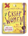 Fantastically Great Women A Big Ideas Notebook - Book