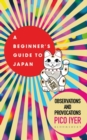 A Beginner's Guide to Japan : Observations and Provocations - Book