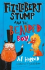 Fizzlebert Stump and the Bearded Boy - Book