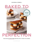 Baked to Perfection : Delicious gluten-free recipes with a pinch of science