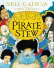 Pirate Stew : The show-stopping new picture book from Neil Gaiman and Chris Riddell - Book