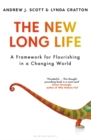 The New Long Life : A Framework for Flourishing in a Changing World - Book