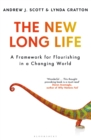 The New Long Life : A Framework for Flourishing in a Changing World - eBook