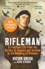 Rifleman - New edition : A Frontline Life from the Battles of Alamein and Arnhem to the Bombing of Dresden - Book