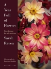 A Year Full of Flowers : Gardening for all seasons - Book