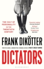 Dictators : The Cult of Personality in the Twentieth Century - Book
