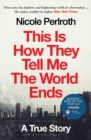 This Is How They Tell Me the World Ends : The Cyberweapons Arms Race - eBook