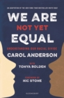 We Are Not Yet Equal : Understanding Our Racial Divide - Book