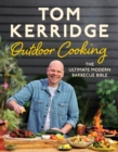 Tom Kerridge's Outdoor Cooking : The ultimate modern barbecue bible - Book