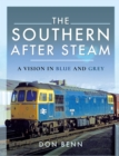 The Southern After Steam : A Vision in Blue and Grey - eBook