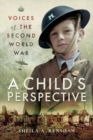 Voices of the Second World War : A Child's Perspective - Book