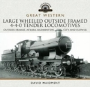 Great Western Large Wheeled Outside Framed 4-4-0 Tender Locomotives : Atbara, Badminton, City and Flower Classes - Book