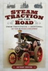 Steam Traction on the Road : From Trevithick to Sentinel: 150 Years of Design & Development - eBook