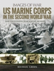 US Marine Corps in the Second World War : Rare Photographs from Wartime Archives - Book