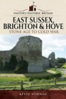 Visitors' Historic Britain: East Sussex, Brighton & Hove : Stone Age to Cold War - Book