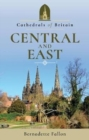 Cathedrals of Britain: Central and East - Book