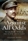 Against All Odds : Walter Tull the Black Lieutenant - Book