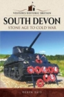 Visitors' Historic Britain: South Devon : Stone Age to Cold War - Book