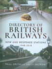 Directory of British Railways : New and Reopened Stations 1948-2018 - Book