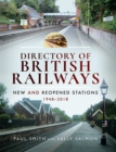Directory of British Railways : New and Reopened Stations 1948-2018 - eBook