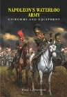 Napoleon's Waterloo Army : Uniforms and Equipment - Book
