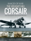 The Vought F4U Corsair : Rare Photographs from Wartime Archives - eBook