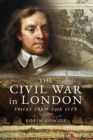 The Civil War in London : Voices from the City - eBook