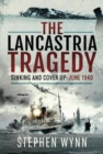 The Lancastria Tragedy : Sinking and Cover-up - June 1940 - Book