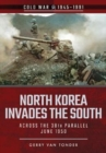 North Korea Invades the South : Across the 38th Parallel, June 1950 - Book