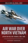 Air War Over North Vietnam : Operation Rolling Thunder, 1965-1968 - eBook