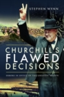Churchill's Flawed Decisions : Errors in Office of The Greatest Briton - Book