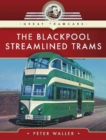 The Blackpool Streamlined Trams - Book