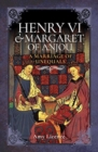 Henry VI and Margaret of Anjou : A Marriage of Unequals - Book