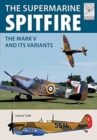 Flight Craft 15: Supermarine Spitfire MKV : The Mark V and its Variants - Book