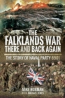 The Falklands War - There and Back Again : The Story of Naval Party 8901 - Book