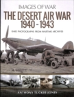 The Desert Air War 1940-1943 : Rare Photographs from Wartime Archives - Book