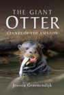 The Giant Otter : Giants of the Amazon - Book