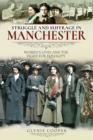 Struggle and Suffrage in Manchester : Women's Lives and the Fight for Equality - eBook