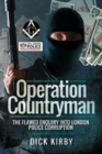 Operation Countryman : The Flawed Enquiry into London Police Corruption - Book