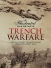 Trench Warfare : Contemporary Combat Images from the Great War - eBook
