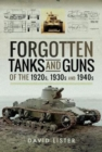 Forgotten Tanks and Guns of the 1920s, 1930s, and 1940s - Book
