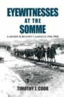 Eyewitnesses at the Somme : A Muddy and Bloody Campaign 1916 1918 - Book