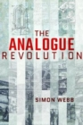 The Analogue Revolution : Communication Technology 1901 - 1914 - Book