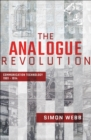 The Analogue Revolution : Communication Technology 1901-1914 - eBook