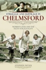 Struggle and Suffrage in Chelmsford : Women's Lives and the Fight for Equality - Book