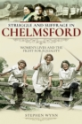 Struggle and Suffrage in Chelmsford : Women's Lives and the Fight for Equality - eBook