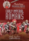 Painting Wargaming Figures: Early Imperial Romans - eBook