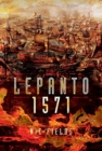 Lepanto 1571 : Christian and Muslim Fleets Battle for Control of the Mediterranea. - Book