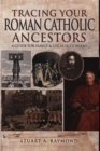 Tracing Your Roman Catholic Ancestors : A Guide for Family and Local Historians - Book