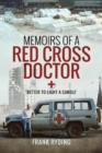 Memoirs of a Red Cross Doctor : Better to Light a Candle - Book